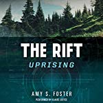 The Rift Uprising: The Rift Uprising Trilogy, Book 1 | Amy S. Foster