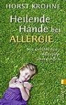 Heilende H�nde bei Allergie: Mit Geis...