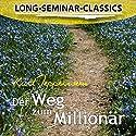 Der Weg zum Millionär (Long-Seminar-Classics) Hörbuch von Kurt Tepperwein Gesprochen von: Kurt Tepperwein