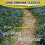 Der Weg zum Millionär (Long-Seminar-Classics) | Kurt Tepperwein