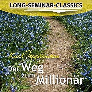 Der Weg zum Millionär (Long-Seminar-Classics) Hörbuch