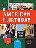 American Politics Today (Third Essentials Edition)