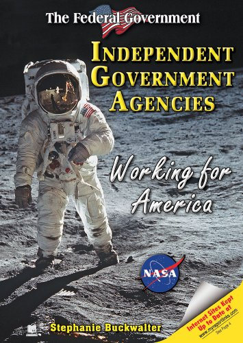 Independent Government Agencies: Working for America (The Federal Government)