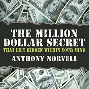 The Million Dollar Secret that Lies Hidden Within Your Mind Audiobook