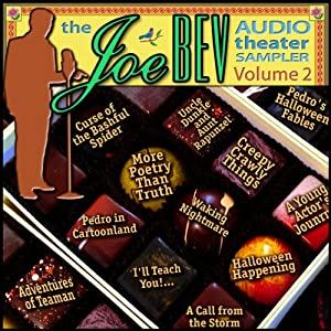 A Joe Bev Audio Theater Sampler, Volume 2 | [Joe Bevilacqua, Charles Dawson Butler, Alan Reed, Jim Nixon, Mitchell Pearson, Bob Martin, Justin Felix, various authors]