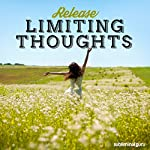 Release Limiting Thoughts: Reprogram Your Mind with Subliminal Messages |  Subliminal Guru