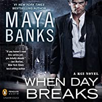When Day Breaks: A KGI Novel, Book 9 (       UNABRIDGED) by Maya Banks Narrated by Adam Paul