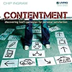 Contentment: Discovering God's Game Plan for Personal Satisfaction | Chip Ingram