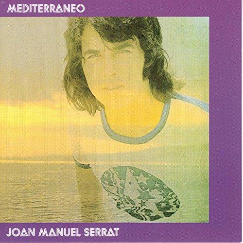 Joan Manuel Serrat - Mediterrã¡neo - Zortam Music
