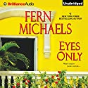 Eyes Only Audiobook by Fern Michaels Narrated by Laural Merlington