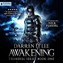 Awakening: Telindell, Book 1 Audiobook by Darren D. Lee Narrated by Nick Podehl