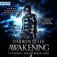 Awakening: Telindell, Book 1 | Livre audio Auteur(s) : Darren D. Lee Narrateur(s) : Nick Podehl