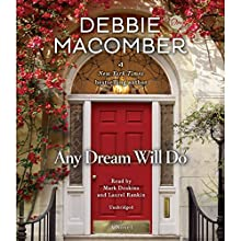 Any Dream Will Do: A Novel | Livre audio Auteur(s) : Debbie Macomber Narrateur(s) : Mark Deakins, Laurel Rankin