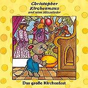 Das große Kirchenfest (Christopher Kirchenmaus und seine Mäuselieder 11)   Ruthild Wilson