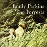 The Forrests | Emily Perkins