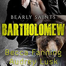 Bartholomew: Bearly Saints, Book 5 Audiobook by Becca Fanning Narrated by Audrey Lusk