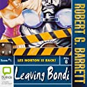 Leaving Bondi Audiobook by Robert G. Barrett Narrated by  uncredited