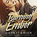 Burning Ember: Harbingers of Chaos, Volume 1 Audiobook by Darby Briar Narrated by Honey Scarlett, Leeroy Will