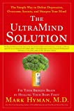 img - for The UltraMind Solution: Fix Your Broken Brain by Healing Your Body First - The Simple Way to Defeat Depression, Overcome Anxiety, and Sharpen Your Mind book / textbook / text book