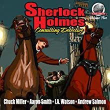 Sherlock Holmes: Consulting Detective, Volume 5 Audiobook by Aaron Smith, Andrew Salmon, I.A. Watson Narrated by George Kuch