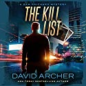 The Kill List: The Sam Prichard Series, Volume 5 Audiobook by David Archer Narrated by Mikael Naramore
