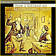 How I Edited an Agricultural Paper (       UNABRIDGED) by Mark Twain Narrated by Glenn Hascall