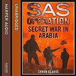 Secret War in Arabia: SAS Operation | Shaun Clarke