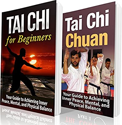 Tai Chi & Tai Chi Chuan BOX SET: Beginner Guide to Achieving Inner Peace, Mental, and Physical Balance: Tai Chi for Beginners: Tai Chi and Tai Chi Chuan ... 50, Exercise and Fitness) (English Edition)