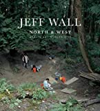 Jeff Wall: North & West