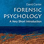 Forensic Psychology: A Very Short Introduction | David V. Canter