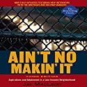 Ain't No Makin' It: Aspirations and Attainment in a Low-Income Neighborhood Audiobook by Jay MacLeod Narrated by Christian Rummel