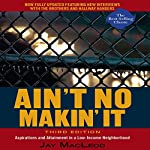 Ain't No Makin' It: Aspirations and Attainment in a Low-Income Neighborhood | Jay MacLeod