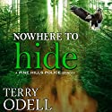 Nowhere to Hide: Pine Hills Police Audiobook by Terry Odell Narrated by Kelley Hazen