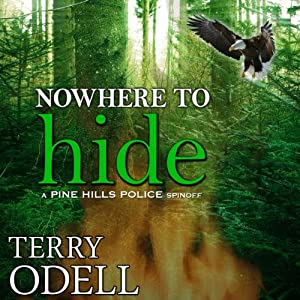 Nowhere to Hide: Pine Hills Police | [Terry Odell]