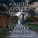 The Night Sister: A Novel Audiobook by Jennifer McMahon Narrated by Cassandra Campbell