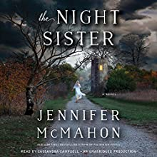 The Night Sister: A Novel (       UNABRIDGED) by Jennifer McMahon Narrated by Cassandra Campbell