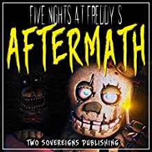 Five Nights at Freddy's: Aftermath: FNAF Fanfiction | Livre audio Auteur(s) :  Two Sovereigns Publishing Narrateur(s) : Jerrod Barth