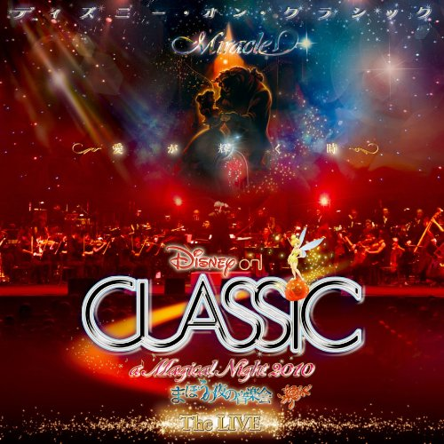 DISNEY ON CLASSIC A MAGICAL NIGHT 2010-THE LIVE