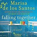 Falling Together: A Novel (       UNABRIDGED) by Marisa de los Santos Narrated by Julia Gibson