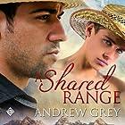 A Shared Range: Stories from the Range Hörbuch von Andrew Grey Gesprochen von: Jeff Gelder