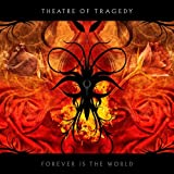 Forever Is The World - Theatre Of Tragedy