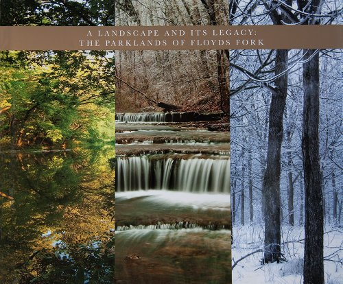 A Landscaape and Its Legacy: The Parklands of Floyds Fork