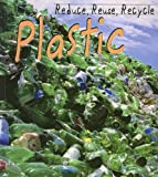 Plastic (Reduce, Reuse, Recycle)