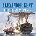 The Flag Captain Audiobook by Alexander Kent Narrated by Michael Jayston