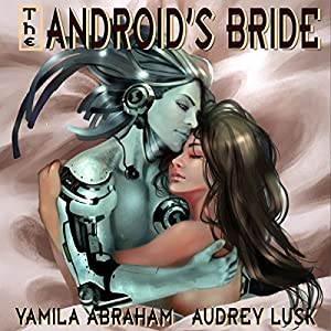 The Android's Bride Audiobook