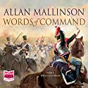 Words of Command Hörbuch von Allan Mallinson Gesprochen von: William Scott-Masson