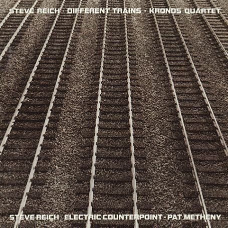 Pat Metheny - Reich: Different Trains, Electric Counterpoint / Kronos Quartet, Pat Metheny - Zortam Music