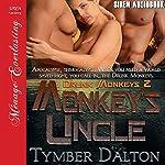 Monkey's Uncle: Drunk Monkeys, Book 2   Tymber Dalton