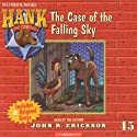 The Case of the Falling Sky: Hank the Cowdog Audiobook by John R. Erickson Narrated by John R. Erickson