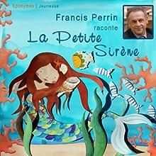 La Petite Sirène | Livre audio Auteur(s) : Hans Christian Andersen Narrateur(s) : Francis Perrin